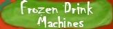 Click here to view our Party Rentals: Margarita Machine and Frozen Drink Machine Party Paks